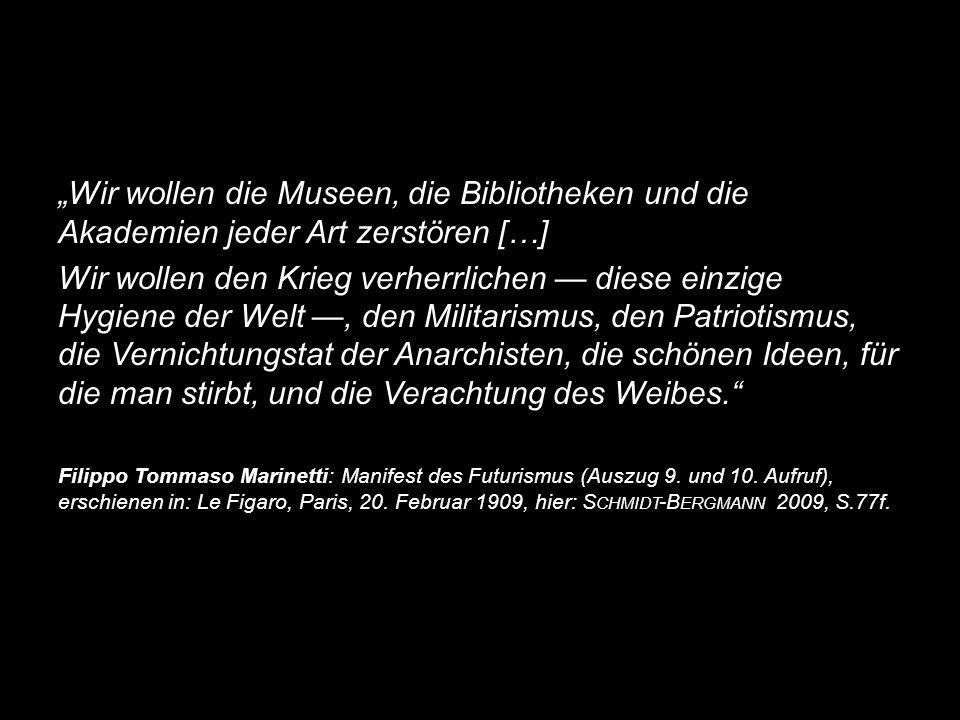 """""""Wir wollen die Museen, die Bibliotheken und die Akademien jeder Art zerstören […]"""